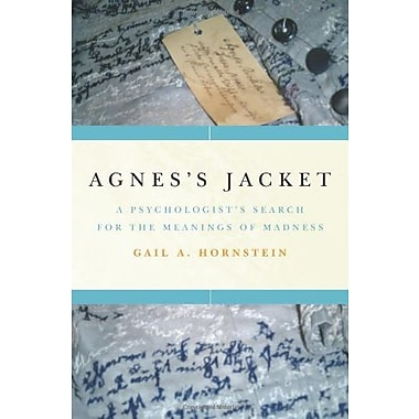 Agnes's Jacket: A Psychologist's Search for the Meanings of Madness, New Book, (9781594865442)