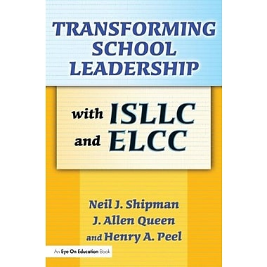 Transforming School Leadership with ISLLC and ELCC, New Book, (9781596670341)