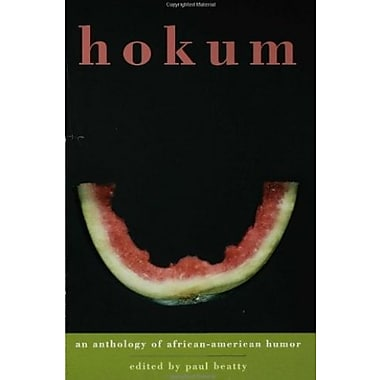 Hokum: An Anthology of African-American Humor, New Book, (9781596911482)