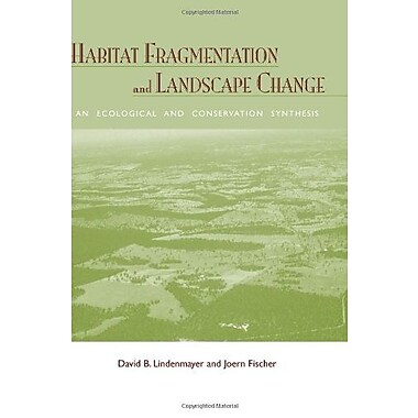 Habitat Fragmentation and Landscape Change: An Ecological and Conservation Synthesis, New Book, (9781597260213)