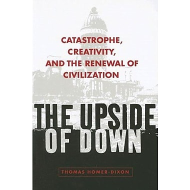 The Upside of Down: Catastrophe, Creativity, and the Renewal of Civilization, New Book, (9781597260657)