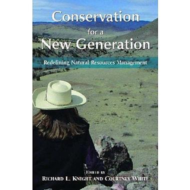 Conservation for a New Generation: Redefining Natural Resources Management, New Book, (9781597264389)