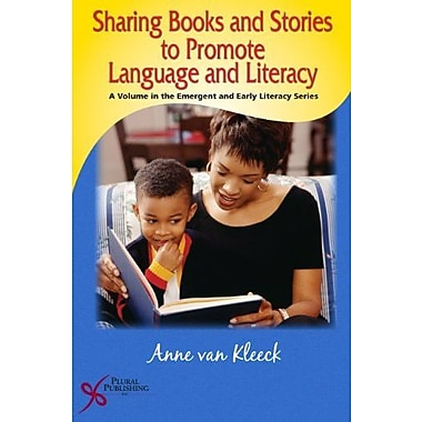 Sharing Books and Stories to Promote Language and Literacy (Emergent and Early Literacy), New Book, (9781597560917)
