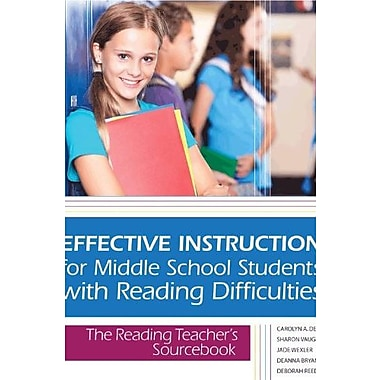 Effective Instruction for Middle School Students with Reading Difficulties: The Reading Teacher's Sourcebook