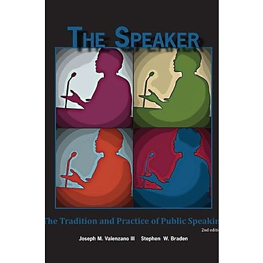 The Speaker: The Tradition and Practice of Public Speaking, New Book, (9781598715224)