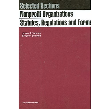 Nonprofit Organizations, Statutes, Regulations and Forms, New Book, (9781599416717)