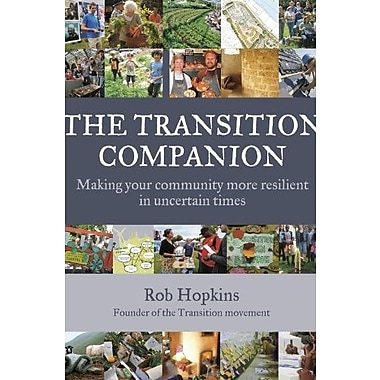 The Transition Companion: Making Your Community More Resilient in Uncertain Times, Used Book, (9781603583923)