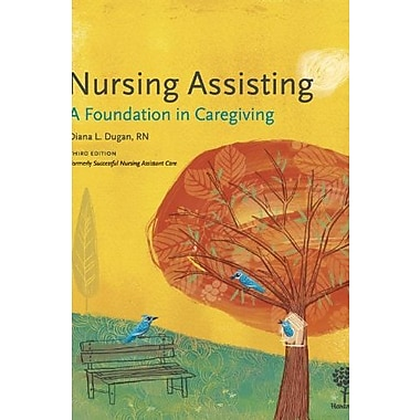 Nursing Assisting: A Foundation in Caregiving, 3e, New Book, (9781604250305)