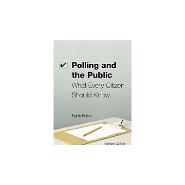 Polling and the Public: What Every citizen Should Know, 8th Edition, Used Book, (9781604266061)