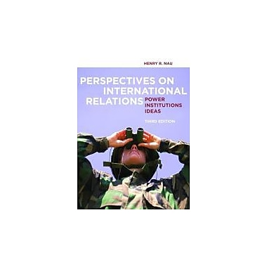 Perspectives on International Relations: Power, Institutions, and Ideas, New Book, (9781604267327)