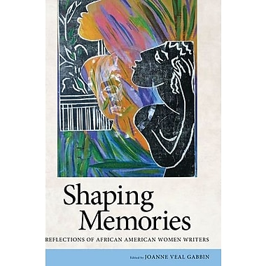 Shaping Memories: Reflections of African American Women Writers, Used Book, (9781604732740)