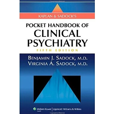 Kaplan and Sadock's Pocket Handbook of Clinical Psychiatry, 5th Edition, Used Book, (9781605472645)