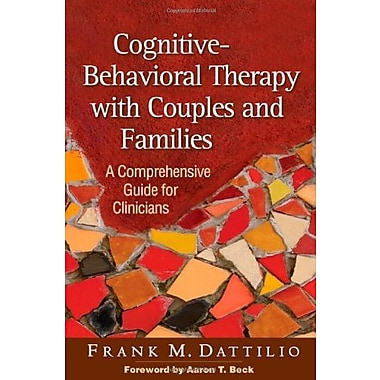 Cognitive-Behavioral Therapy with Couples and Families: A Comprehensive Guide for Clinicians, New Book, (9781606234532)