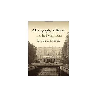 A Geography of Russia and Its Neighbors (Texts in Regional Geography), Used Book, (9781606239209)