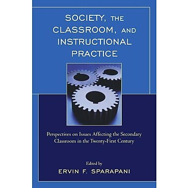 Society, the Classroom, and Instructional Practice, New Book, (9781607090892)