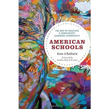 American Schools: The Art of Creating a Democratic Learning Community, New Book, (9781607092537)