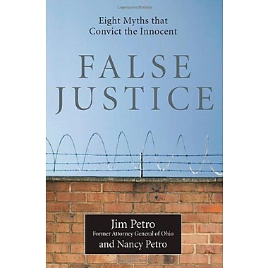 False Justice: Eight Myths That Convict the Innocent, Used Book, (9781607144670)