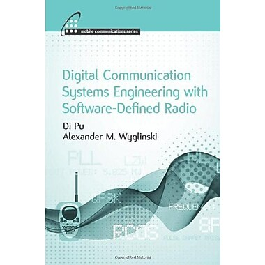 Digital Communication Systems Engineering with Software-Defined Radio (Mobile Communications), New Book, (9781608075256)