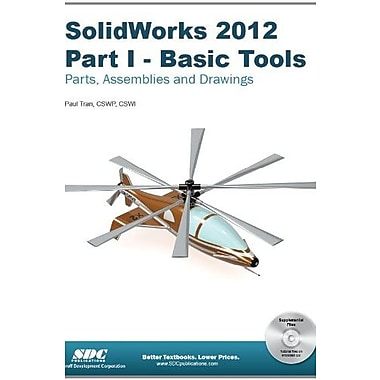 SolidWorks 2012 Part I: Basic Tools, New Book (9781585036967)
