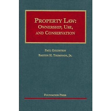 Goldstein and Thompson's Property Law: Ownership, Use, and Conservation, New Book (9781599411415)
