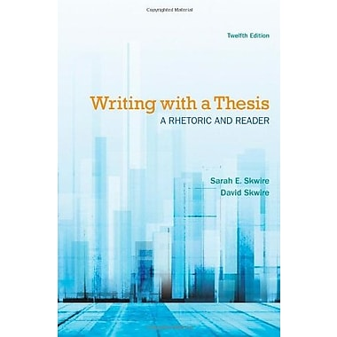 Writing with a Thesis: A Rhetoric and Reader, New Book (9781133951438)