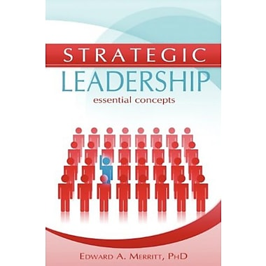 Strategic Leadership: Essential Concepts, Used Book (9781593305482)