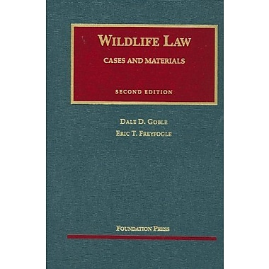 Goble and Freyfogle's Wildlife Law, Cases and Materials, 2d, New Book (9781599416175)
