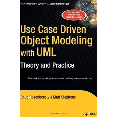 Use Case Driven Object Modeling with UMLTheory and Practice, New Book (9781590597743)