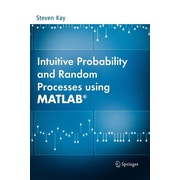 Intuitive Probability and Random Processes Using MATLAB® by Steven Kay (2006,...
