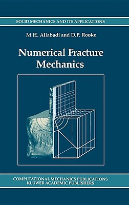 Numerical Fracture Mechanics (Solid Mechanics and Its Applications) 1542931