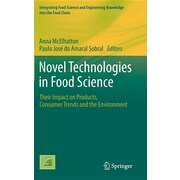 Novel Technologies in Food Science: Their Impact on Products, Consumer Trends and the Environment