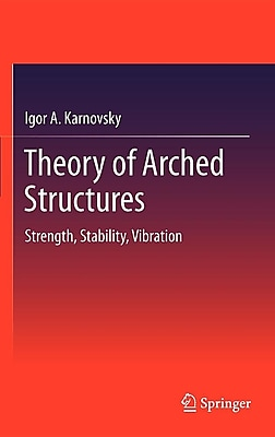 Theory of Arched Structures: Strength, Stability, Vibration 1541435