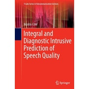 Integral and Diagnostic Intrusive Prediction of Speech Quality (T-Labs Series in Telecommunication Services)