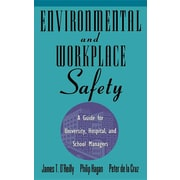 Environmental and Workplace Safety: A Guide for University, Hospital, and School Managers (Industrial Health & Safety)