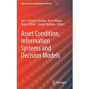 Asset Condition, Information Systems and Decision Models (Engineering Asset Management Review)