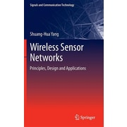 Wireless Sensor Networks: Principles, Design and Applications (Signals and Communication Technology)