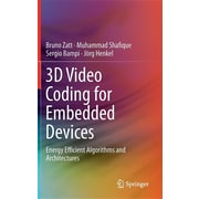 3D Video Coding for Embedded Devices: Energy Efficient Algorithms and Architectures