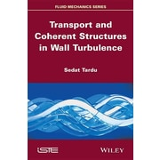 Transport and Coherent Structures in Wall Turbulence (Fluid Mechanics)