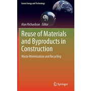 Reuse of Materials and Byproducts in Construction: Waste Minimization and Recycling (Green Energy and Technology)