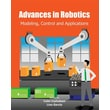 Advances in Robotics: Modeling, Control and Applications