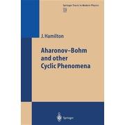 Aharonov-Bohm and other Cyclic Phenomena (Springer Tracts in Modern Physics) (Volume 139)