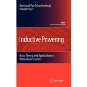 Inductive Powering: Basic Theory and Application to Biomedical Systems (Analog Circuits and Signal Processing)