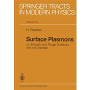 Surface Plasmons on Smooth and Rough Surfaces and on Gratings (Springer Tracts in Modern Physics) (Volume 111)