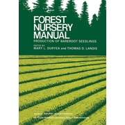 Forest Nursery Manual: Production of Bareroot Seedlings (Forestry Sciences)