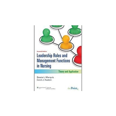 Leadership Roles and Management Functions in Nursing: Theory and Application, New (9781608316854)