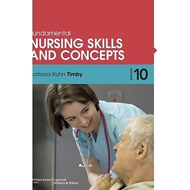 Fundamental Nursing Skills and Concepts (Timby, Fundamnetal Nursing Skills and Concepts), New Book (9781608317875)