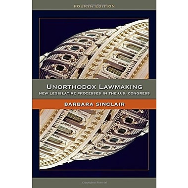 Unorthodox Lawmaking: New Legislative Processes in the US Congress, New Book (9781608712366)