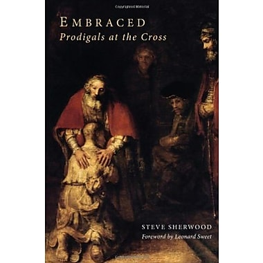 Embraced: Prodigals at the Cross, New Book (9781608991075)