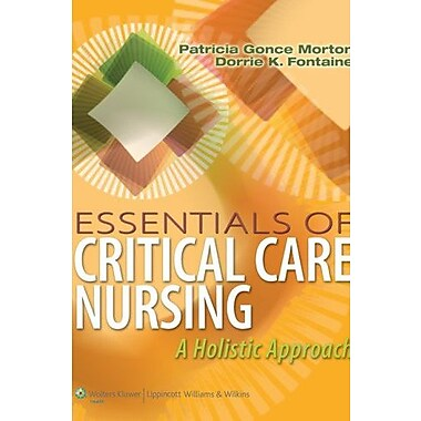 Essentials of Critical Care Nursing: A Holistic Approach (Point (Lippincott Williams & Wilkins)), Used Book (9781609136932)