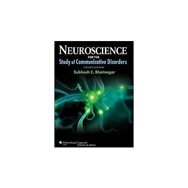 Neuroscience for the Study of Communicative Disorders (Point (Lippincott Williams & Wilkins)), New Book (9781609138714)